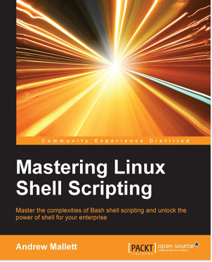Mastering Linux Shell Scripting Master The Complexities Of Bash
