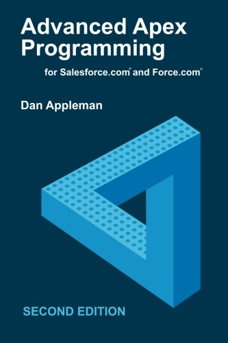 Advanced Apex Programming for Salesforce com and Force com