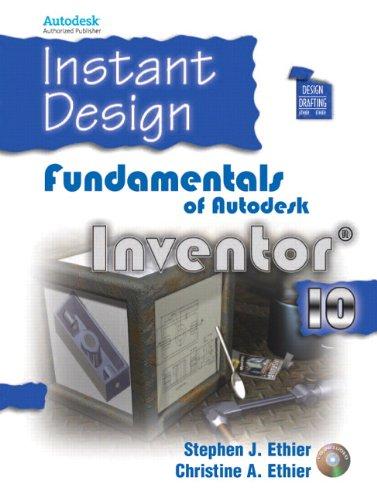 Instant Design: Fundamentals of Autodesk Inventor 10